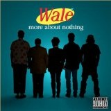 More About Nothing Mixtape Lyrics Wale
