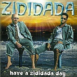 Have A Zididada Day Lyrics Zididada