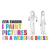 I Paint Pictures On A Wedding Dress Lyrics Zita Swoon