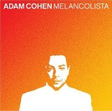 Melancolista Lyrics Adam Cohen