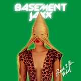Back 2 the Wild (Single) Lyrics Basement Jaxx