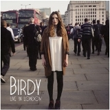 Live In London Lyrics Birdy