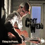 Thing to Prove Lyrics Cody Webb
