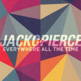 Everywhere All the Time Lyrics Jackopierce