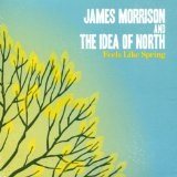Feels Like Spring Lyrics James Morrison And The Idea Of North