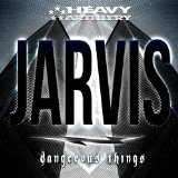Dangerous Things Lyrics Jarvis