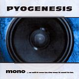 Mono... Or Will It Ever Be The Way It Used To Be Lyrics Pyogenesis