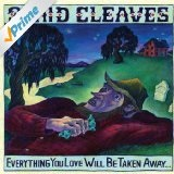 Everything You Love Will Be Taken Away Lyrics Slaid Cleaves