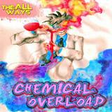 Chemical Overload (EP) Lyrics The All Ways