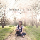 Stop & Listen Lyrics Bethany Dillon