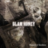 Providence of Decadence Lyrics Blam Honey