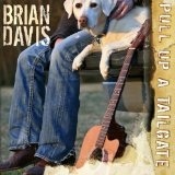 Pull Up A Tailgate Lyrics Brian Davis