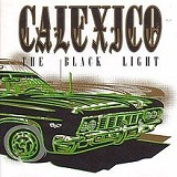 The Black Light Lyrics Calexico