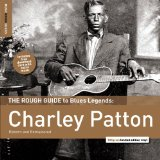 The Rough Guide To Charley Patton Lyrics Charley Patton