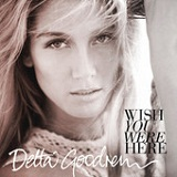 Wish You Were Here (EP) Lyrics Delta Goodrem