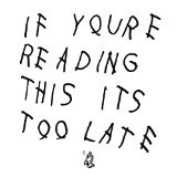 If You're Reading This It's Too Late Lyrics Drake