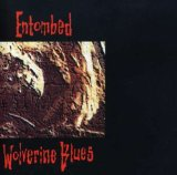 Wolverine Blues Lyrics Entombed