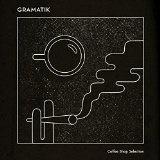 Coffee Shop Selection Lyrics Gramatik