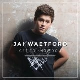 GET TO KNOW YOU Lyrics Jai Waetford