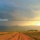 A Mysterious Place Called Somewhere Lyrics Kumm