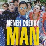 Man Lyrics Neneh Cherry