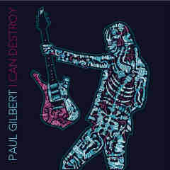 I Can Destroy Lyrics Paul Gilbert
