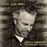 Happy Prisoner: The Bluegrass Sessions Lyrics Robert Earl Keen