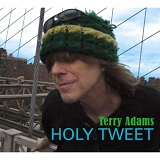Holy Tweet Lyrics Terry Adams