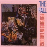 Perverted By Language Lyrics The Fall