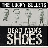 Dead Man's Shoes Lyrics The Lucky Bullets