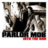 Into The Sun (Single) Lyrics The Parlor Mob