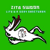 Life = A Sexy Sanctuary Lyrics Zita Swoon