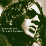 Alone With Everybody Lyrics Ashcroft Richard
