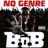 No Genre (Mixtape) Lyrics B.o.B