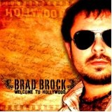 Welcome To Hollywood Lyrics Brad Brock