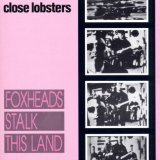 Foxheads Stalk This Land Lyrics Close Lobsters