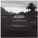 Five Spanish Songs Lyrics Destroyer