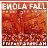 Glorious Five Year Plan Lyrics Enola Fall
