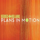 Plans In Motion Lyrics Heroes And Villains