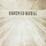 Highspeed Hayride Lyrics Highspeed Hayride