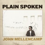 Plain Spoken Lyrics John Mellencamp