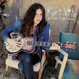 B'lieve I'm Goin Down... Lyrics Kurt Vile