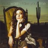 Take Your Time Lyrics Laura Walsh