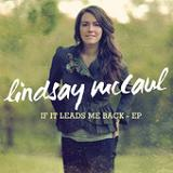 If It Leads Me Back (EP) Lyrics Lindsay Mccaul