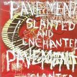 Slanted and Enchanted Lyrics Pavement