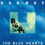Dug Out Lyrics The Blue Hearts