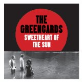 Sweetheart of the Sun Lyrics The Greencards