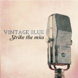 Strike the Mics Lyrics Vintage Blue