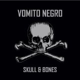 Skulls And Bones Lyrics Vomito Negro