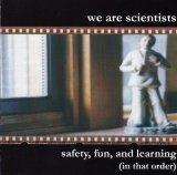 Safety, Fun, And Learning (In That Order) Lyrics We Are Scientists